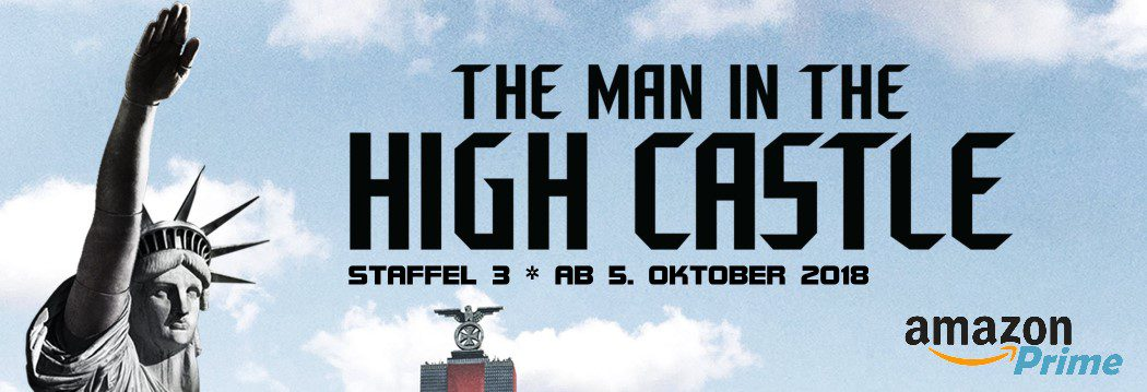 NEU im Oktober bei Amazon PRIME: The Man In The High Castle Staffel 3