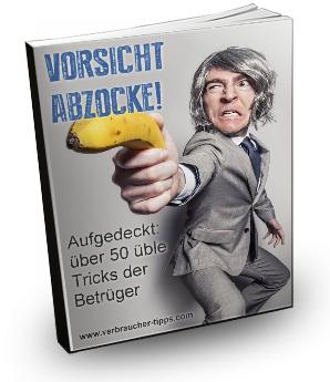 Gratis eBook 'Vorsicht Abzocke - Aufgedeckt: 50 üble Tricks der Betrüger'